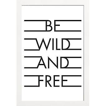 JUNIQE Print - Vær vild og gratis - Hvid - Citater og slogans Plakat i Farverige