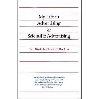 My Life in Advertising and Scientific Advertising by Hopkins & Claude