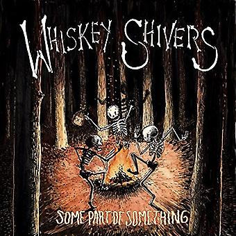 Whiskey Shivers - Some Part of Something [CD] USA import