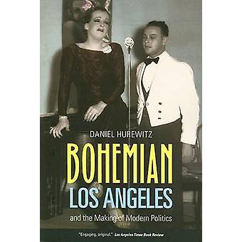 Böhmische Los Angeles- und die Entstehung der modernen Politik von Daniel Hur