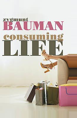 Consuming Life by Zygmunt Bauman - 9780745640020 Book