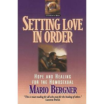 Setting Love in Order - Hope and Healing for the Homosexual by Mario 1