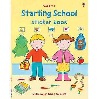 Starting School Sticker Book by Felicity Brooks - Kay Widdowson - 978