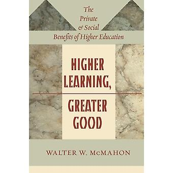Higher Learning - Greater Good - The Private and Social Benefits of Hi