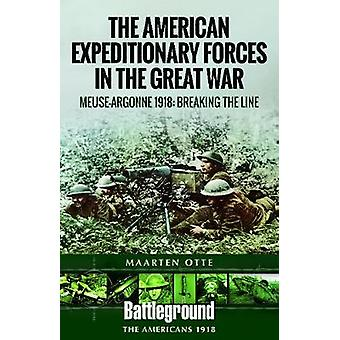 American Expeditionary Forces in the Great War - The Meuse Argonne 191