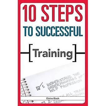 10 Steps to Successful Training by Elaine Biech - 9781562865412 Book