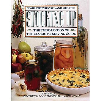 Stocking up: America's Classic Preserving Guide IC Preserving Guide, Completely Revised and Updated