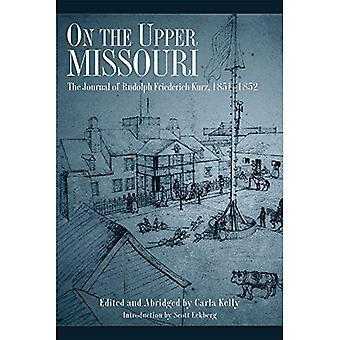 Op de bovenste Missouri: The Journal of Rudolf Friederich Kurz 1851-1852 [verkorte]