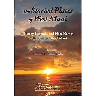 The Storied Places of West Maui: History, Legends, and Place Names of the Sunset Side of Maui