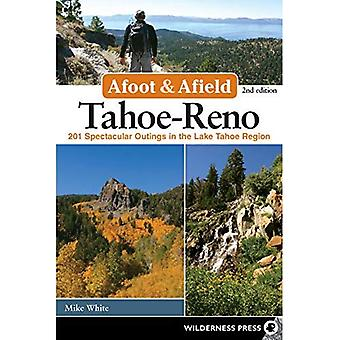 Afoot and Afield: Tahoe/Reno: 201 Spectacular Outings in the Lake Tahoe Region