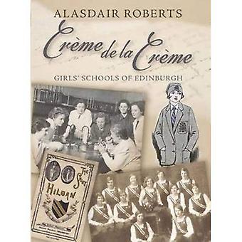 Creme De La Creme: Girls' Schools of Edinburgh