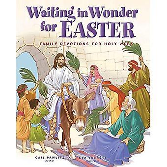 Väntar i förundran påsk: familjen andakt för heliga veckan