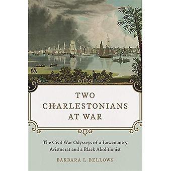 Twee Charlestonians in oorlog: de burgeroorlog Ineke van een Lowcountry aristocraat en een zwarte Abolitionist
