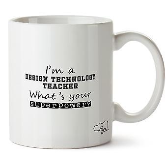 Hippowarehouse я учитель технологии дизайна, какова ваша сверхдержавы? Печатные кружка Кубок керамические 10oz