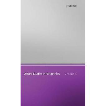 Oxford Studies in Metaethics Volume 5 by ShaferLandau & Russ