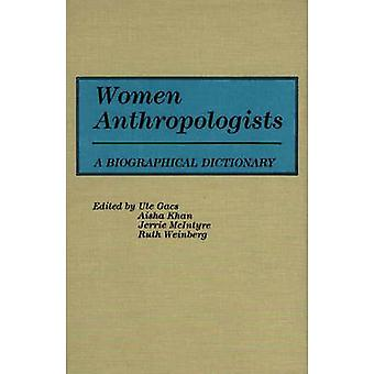 Women Anthropologists A Biographical Dictionary by Gacs & Ute