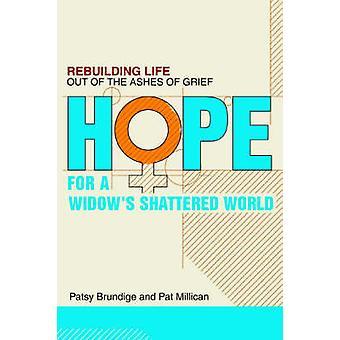 Speranza di una vita di WorldRebuilding in frantumi le vedove dalle ceneri di dolore di Brundige & Patsy