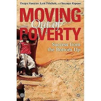 Moving Out of Poverty Volume 2 Success from the Bottom Up by Narayan & Deepa