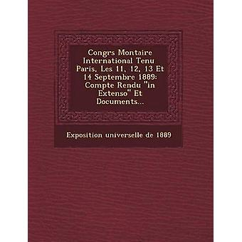 Congr S Mon Taire International Tenu Paris Les 11 12 13 Et 14 Septembre 1889 Compte Rendu in Extenso Et Documents... by Exposition Universelle De 1889