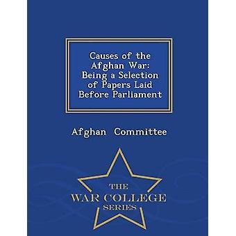 Orsakerna till det afghanska kriget som ett urval av papper som innan parlamentet Krigshögskolan serie av kommittén & Afghan