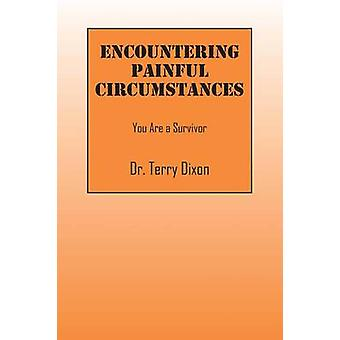 Encountering Painful Circumstances You Are a Survivor by Dixon & Terry