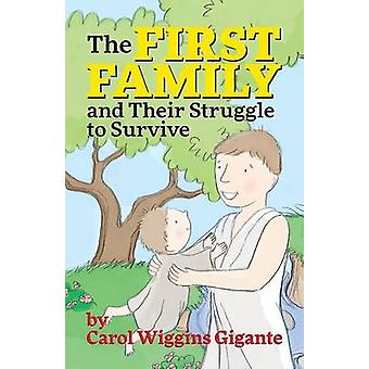 The First Family and Their Struggle to Survive by Gigante & Carol Wiggins