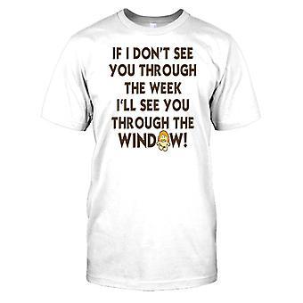 Wenn ich dich nicht durch die Woche sehen - lustige Herren-T-Shirt