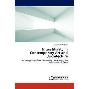 Interstitiality en arte contemporáneo y arquitectura por Fratzeskou y Eugenia