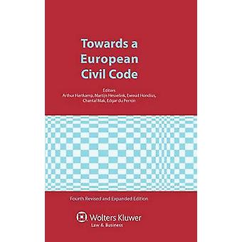 Towards a European Civil Code Fourth Edition by Hartkamp & Arthur