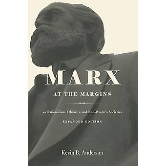 Marx at the Margins - On Nationalism - Ethnicity - and Non-Western Soc