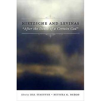 Nietzsche and Levinas -  -After the Death of a Certain God - by Jill Sta