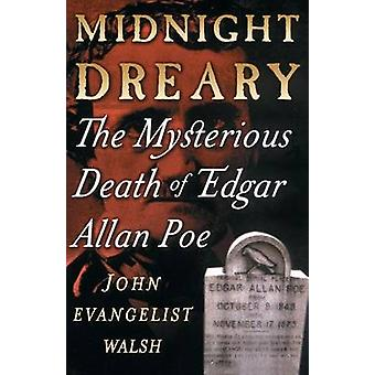 Midnight Dreary - The Mysterious Death of Edgar Allan Poe by John Evan