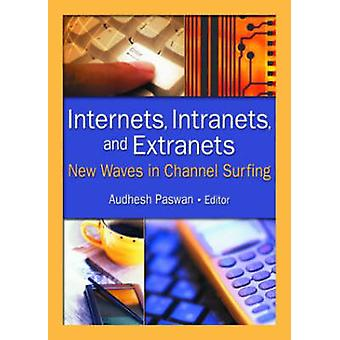 Internets - Intranets - and Extranets - New Waves in Channel Surfing b