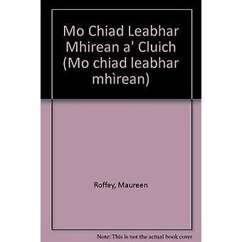 Mo Chiad Leabhar Mhirean a' Cluich by Maureen Roffey - 9780861522903