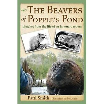 Beavers of Popple's Pond - Sketches from the Life of an Honorary Roden