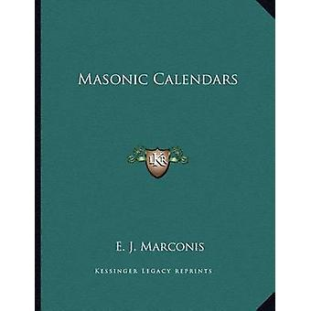 Masonic Calendars by E J Marconis - 9781163041734 Book