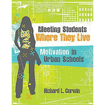 Meeting Students Where They Live - Motivation in Urban Schools by Rich