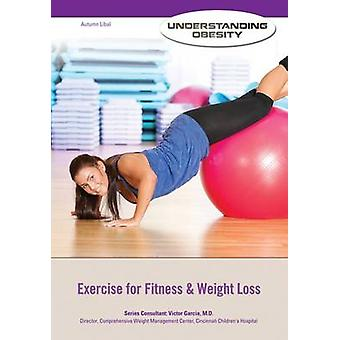 Exercise for Fitness & Weight Loss by Autumn Libal - 9781422230602 Bo