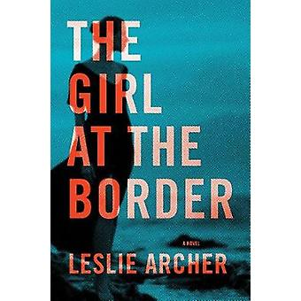 The Girl at the Border by Leslie Archer - 9781503901384 Book