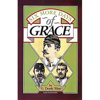 Six More Days of Grace by G.Derek West - 9781850772262 Book