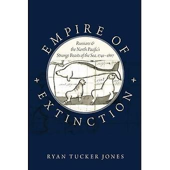 Empire of udryddelse: russere og det nordlige Stillehav ' s Strange bæster af havet, 1741-1867