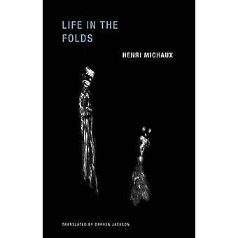 Henri Michaux - Life in the Folds by Henri Michaux - Darren Jackson -