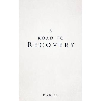 A Road to Recovery by H. & Dan