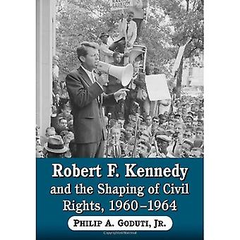 Robert F. Kennedy ja kansalais oikeuksien muotoilu, 1960-1964