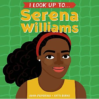 I Look Up To...Serena Williams by Anna Membrino