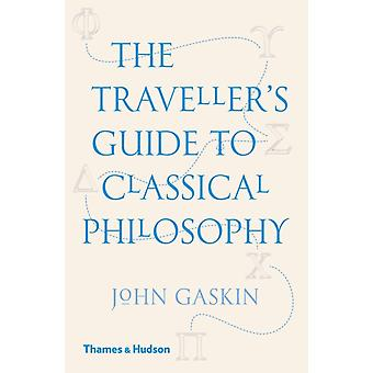 Travellers Guide to Classical Philosophy by John Gaskin