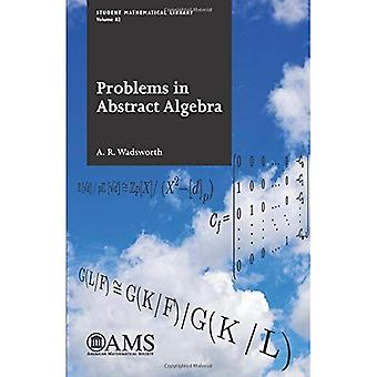 Problems in Abstract Algebra (Student Mathematical Library)
