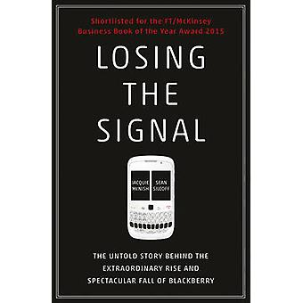 Losing the Signal by Sean Silcoff Jacquie McNish
