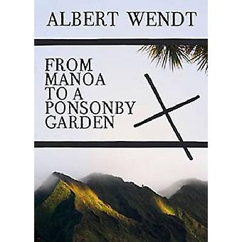 From Manoa to a Ponsonby Garden by Albert Wendt - 9781869407346 Book