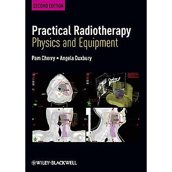 Practical Radiotherapy 2e by Cherry